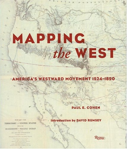 Mapping the West; America's Westward Movement 1524-1890