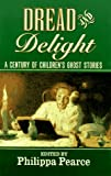 Dread and Delight: A Century of Childrens Ghost Stories