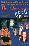 The Queen is Dead : A Story of Jarheads, Eggheads, Serial Killers and Bad Sex