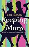 Kate Lawson Keeping Mum