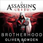 Brotherhood: Assassin's Creed, Book 2 (       UNABRIDGED) by Oliver Bowden Narrated by Gildart Jackson