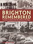 Brighton Remembered: A Century in Pic...