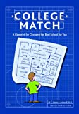 College Match: A Blueprint for Choosing the Best School for You, 12th Edition