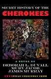 img - for Secret History of the Cherokees book / textbook / text book