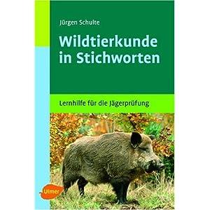 eBook Cover für  Wildtierkunde in Stichworten Haarwild Federwild naturgesch uuml tzte Tiere Lernhilfe f uuml r die J auml gerpr uuml fung