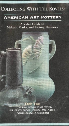Collecting with the Kovels: American Art Pottery II, Ohr, Grueby, Lonhuda, Teco, Fulper, Weller, Roseville, Van Briggle [VHS]