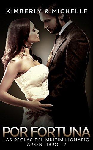Erotica Romantica: Las Reglas del Multimillonario Arsen (Romance de Suspenso de un Multimillonario  Parte 12 Por Fortuna) (Romance de Suspenso de un Multimillonario