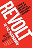 Revolt in the Boardroom: The New Rules of Power in Corporate America