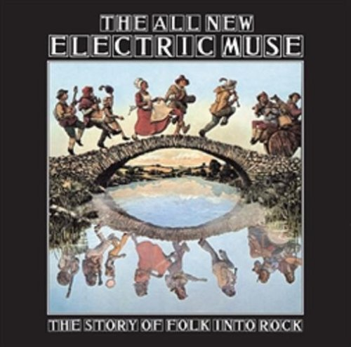Various Artists - The All New Electric Muse_ The Story of Folk into Rock - Zortam Music