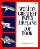 The Worlds Greatest Paper Airplane and Toy Book