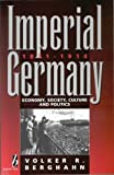 img - for Imperial Germany, 1871-1914: Economy, Society, Culture, and Politics by Berghahn, Volker Rolf, Berghahn, V.R., Berghahn, Volker R. (1994) Paperback book / textbook / text book