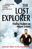 img - for The Lost Explorer: Finding Mallory on Mt Everest book / textbook / text book