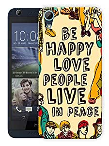 """Humor Gang Be Happy Love People Quote Printed Designer Mobile Back Cover For """"HTC DESIRE 626"""" (3D, Matte Finish, Premium Quality, Protective Snap On Slim Hard Phone Case, Multi Color)"""