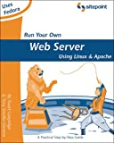 Run Your Own Web Server Using Linux and Apache