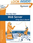 Run Your Own Web Server Using Linux a...