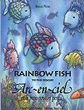 Rainbow Fish to the Rescue! (French and English Language): Arc-en-ciel Et Le Petit Poisson Perdu