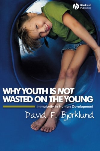 Why Youth Is Not Wasted On The Young: Immaturity In Human Development front-927731