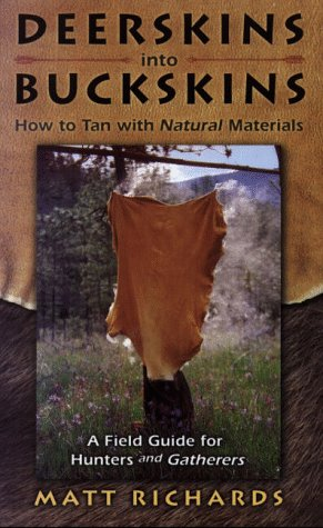 deerskins-into-buckskins-how-to-tan-natural-materials-a-field-guide-for-hunters-and-gatherers