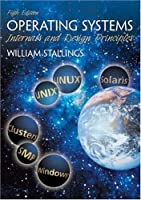 Operating Systems: Internals and Design Principles, 5th Edition Front Cover