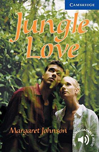 Jungle Love (Cambridge English Readers: Level 5)
