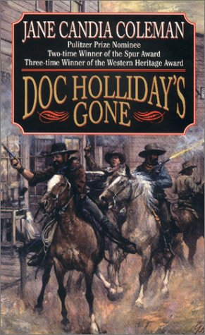 Doc Holliday's Gone, JANE CANDIA COLEMAN