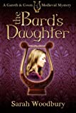 The Bards Daughter: A Gareth and Gwen Medieval Mystery