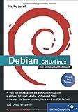 Heike Jurzik Debian GNU/Linux: Das umfassende Handbuch