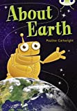 About Earth Lime 2 (Bug Club) (0433004436) by Cartwright, Pauline