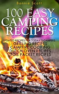 (FREE on 8/12) 100 Easy Camping Recipes by Bonnie Scott - http://eBooksHabit.com