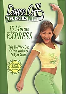 Dance Off the Inches - 15 Minute Express