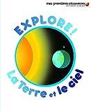"""Afficher """"Explore ! La Terre et le ciel"""""""