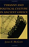 img - for Tyranny and Political Culture in Ancient Greece book / textbook / text book