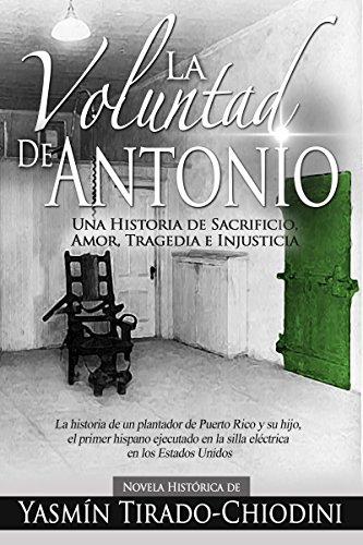 la-voluntad-de-antonio-una-historia-de-sacrificio-amor-tragedia-e-injusticia-spanish-edition