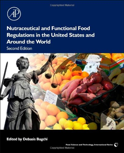 Nutraceutical and Functional Food Regulations in the United States and Around the World (Food Science & Technology)