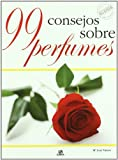 img - for 99 consejos sobre perfumes / 99 Recommended Perfumes (Spanish Edition) book / textbook / text book