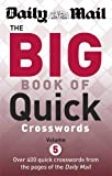 Daily Mail Daily Mail The Big Book of Quick Crosswords Volume 5 (The Daily Mail Puzzle Books)