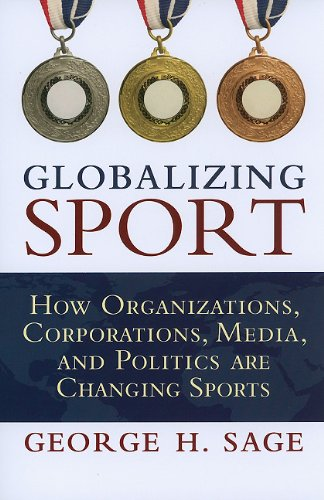 Globalizing Sport: How Organizations, Corporations,...