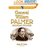 General William Palmer: Railroad Pioneer (Now You Know Bio) (A Now You Know Bio)
