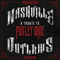 Nashville Outlaws: A Tribute To M�tley Cr�e [+digital booklet]
