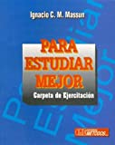 Para Estudiar Mejor - Carpeta de Ejercitacion (Spanish Edition)