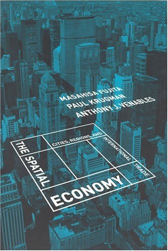The Spatial Economy: Cities, Regions and International Trade