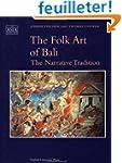 The Folk Art of Bali: The Narrative T...