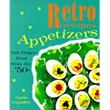 Retro recipes - Appetizers - Fab Finger Food from the '50s ~ Carla Capalbo