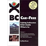 BC car-free: Exploring southwestern British Columbia without a carby Brian Grover