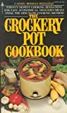 The Crockery Cookbook (Todays Newest Cooking Sensation! For Easy, Economical, Delicious Meals Using The New Slow-Cooking Method)