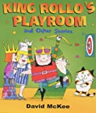 King Rollo's Playroom (0099330806) by McKee, David