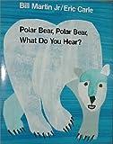 Polar Bear, Polar Bear, What Do You Hear? (Henry Holt Big Books)