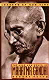 The Life and Death of Mahatma Gandhi (Leaders of Our Time) (0831758708) by Payne, Robert