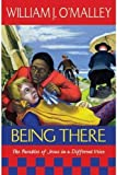 img - for Being There: The Parables of Jesus in a Different Voice book / textbook / text book