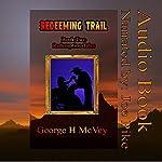 Redeeming Trail: Redemption Tales, Book 2   George McVey